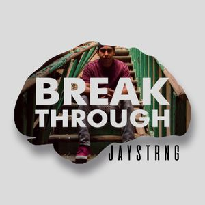 BREAK THROUGH - Episode 1 JAYSTRNG - Live From Chihuahua, México