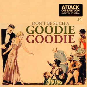 DON'T BE SUCH A GOODIE GOODIE !!
