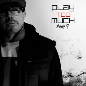 Play Too Much - 009 (open format)