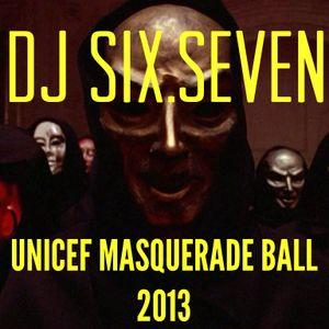 DJ Six.Seven UNICEF Masquerade Ball - Fall 2013 Mix