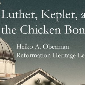 Luther, Kepler, and the Chicken Bone