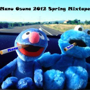 Manu Osuna *2012 Spring Mixtape*