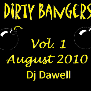 Dirty Bangers Vol. 1 (August 2010) by Dj Dawell