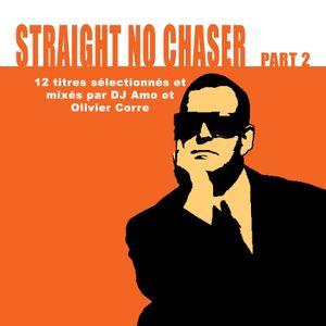 "DJ AMO & OLIVIER CORRE "" STRAIGHT NO CHASER"""