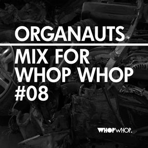 Organauts - Mix For Whopwhop #8