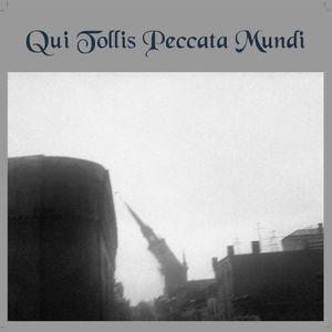 Qui Tollis Peccata Mundi - Disc 2/2