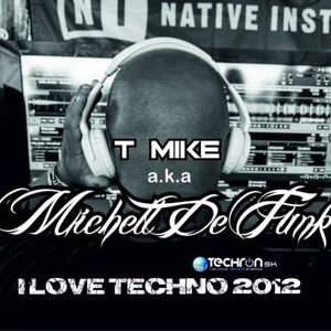 michell de funk i love techno 2012