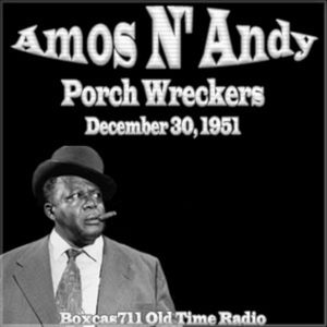 The Amos & Andy Show - Porch Wreckers (12-30-51)