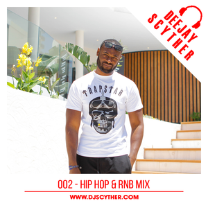 002 - Hip Hop & RNB Mix By DJ Scyther