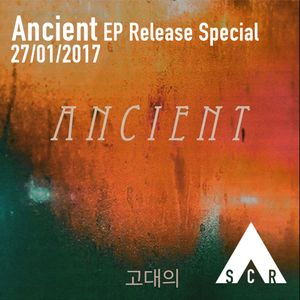 Ancient EP Release Special - 27/01/2017