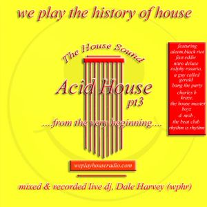 we play the history of house pt 3 Acid house
