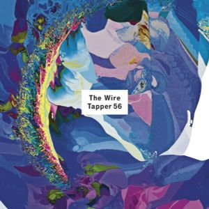 The Wire: Adventures In Music and Sound # 29th July 2021 - Thursday 29th July 2021