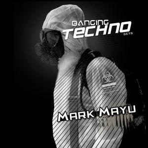 Mark Mayu @ Banging Techno Sets 082 - June 2014