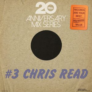 BBE20 Anniversary Mix Series #3 by Chris Read