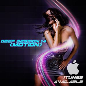 Deep Session 14 <Motion>