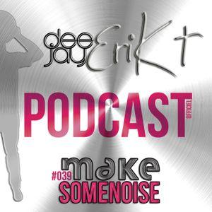 Make Some Noise / Episode #039