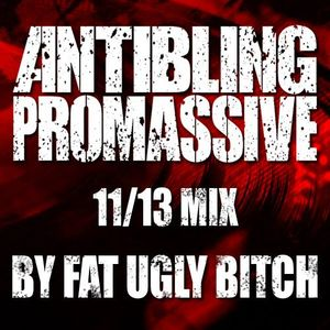 FAT UGLY BITCH Antiblingmix 11/13