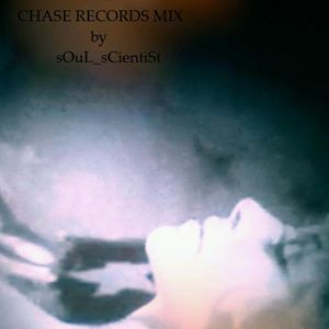 sOuL_sCientiSt - Chase Records Mix [Chase Mix 011]