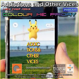 Addictions and Other Vices 286 - Colour Me Friday 07/15/2016