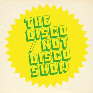The Disco / Not Disco Show (Guest mix from Napolean) - 22.03.16