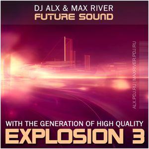 Sasha Alx & Max River - Explosion 3 (Max River's Mix One)