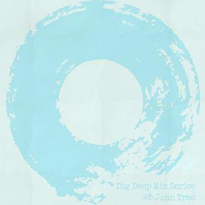 Dig Deep Mix Series - #5 John Tree