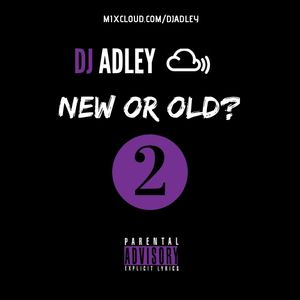 DJ ADLEY #NewOrOld? Volume 2 (R&b/Hip-hop mix)