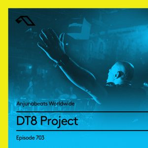 Anjunabeats Worldwide 703 with DT8 Project