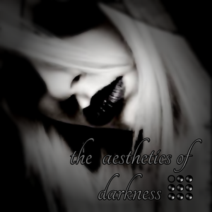 the aesthetics of darkness 06.11.2012