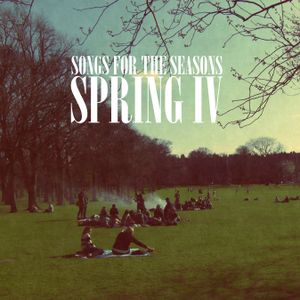 Songs For The Seasons - Spring IV