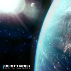 Robot Hands - Sublow Smashers