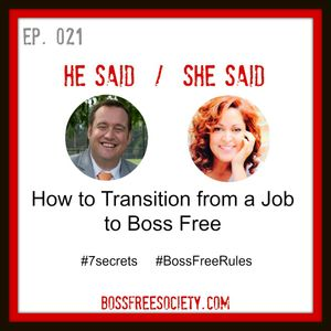 BFS 021: How to Transition from a Job to Boss Free | Our 7 Tips