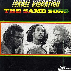 Israel Vibration - The Same Song (1978 Top Ranking LP)