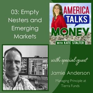 03: Empty Nesters and Emerging Markets with Jamie Anderson