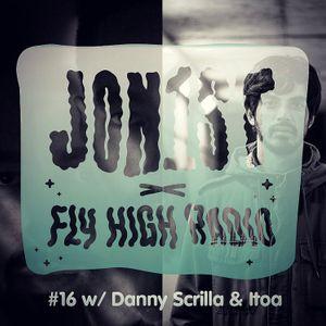 Jon1st x Fly High Radio #16 w/ Danny Scrilla & Itoa