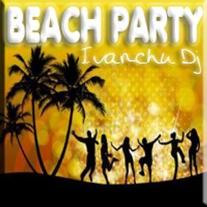 Beach Party - Ivanchu Dj