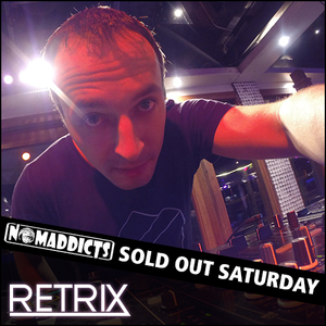 Nomaddicts - Sold Out Saturday - Retrix (March 12, 2016)