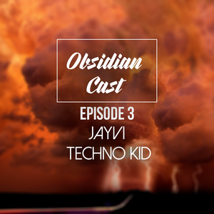 Obsidian Cast EP03 Ft. Jayvi & Techno Kid
