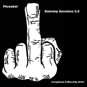 Phreakin' Dubstep Session 2.0