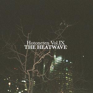 Hotoneten Vol.9 - The Heatwave
