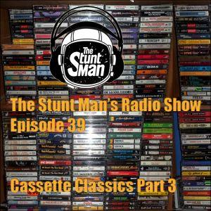Episode 59-Cassette Classics Part 3-The Stunt Man's Radio Show