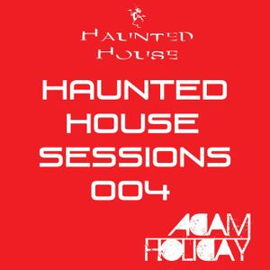 Haunted House Sessions 004 - Adam Holiday