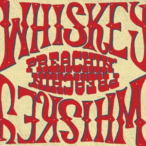 Whiskey Preachin Radio Show - April 2017
