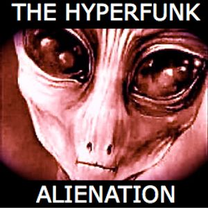 The Hyperfunk Alienation - Episode 3 (Spaceinvaderradio.com)