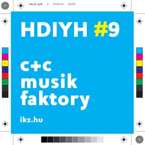 HDIYH #9 - c+c musik faktory