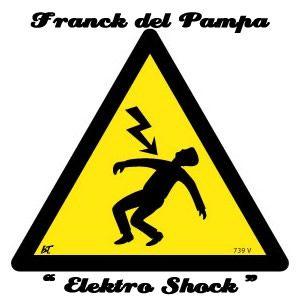Franck del Pampa - Elektro Shock #12