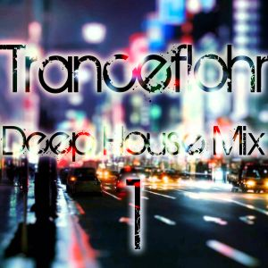 Tranceflohr - Deep House Mix 1