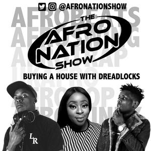 The AfroNation Show |03.01.18| Buying a House with Dreadlocks | Rod Rantz, Jay Krimzz & Gracey Mae
