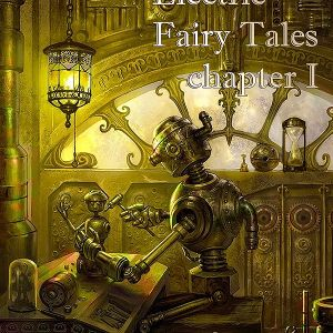 Electric Fairy Tales Chapter I