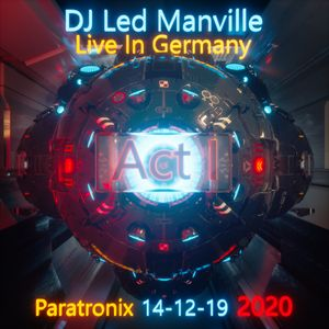 DJ Led Manville - Live in Germany - Paratronix 14-12-19 Act I (2020)